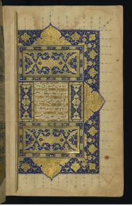 "Right-hand page of an illuminated front piece from ""Kulliyat-I Sa'di"" (the Collected works of Sa'di). Iran, circa 1527, poems by Muslih-I Din Shaykh Sa'di. Ink and pigments on paper. (Image courtesy The Walters Museum)"